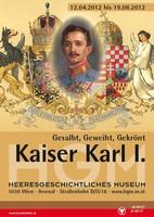 """Ausstellungsplakat """"Kaiser Karl I. – Gesalbt, Geweiht, Gekrönt"""" mit einem reich verzierten Porträt des Kaisers."""