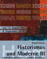 """Ausstellungsplakat """"Historismus und Moderne III"""" mit dem Text """"Krieg immer Krieg""""."""