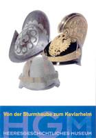 """Ausstellungsplakat """"Von der Sturmhaube zum Kevlarhelm"""" mit drei unterschiedlichen Helmen."""